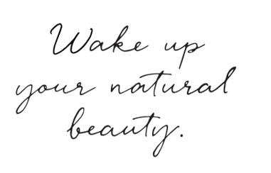 Wake up your natural beauty